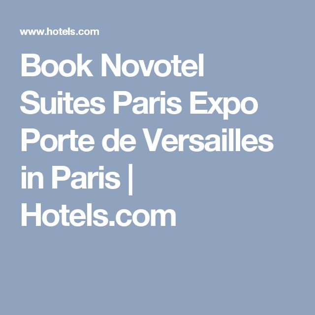 Book Novotel Suites Paris Expo Porte de Versailles in Paris | Hotels.com