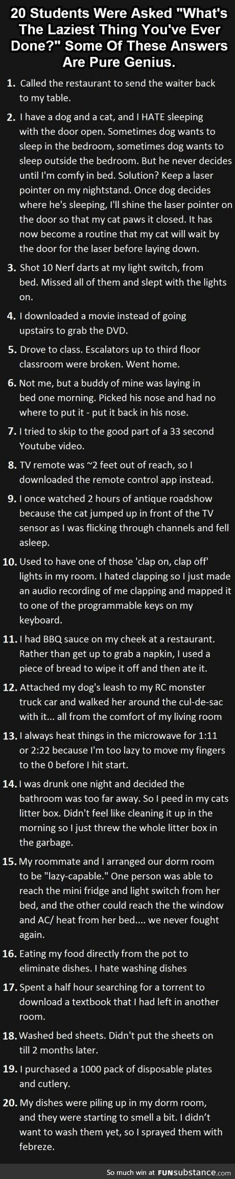 Laziest Thing You've Ever Done? Hahaha definitely worth reading. Some of these are hilarious!