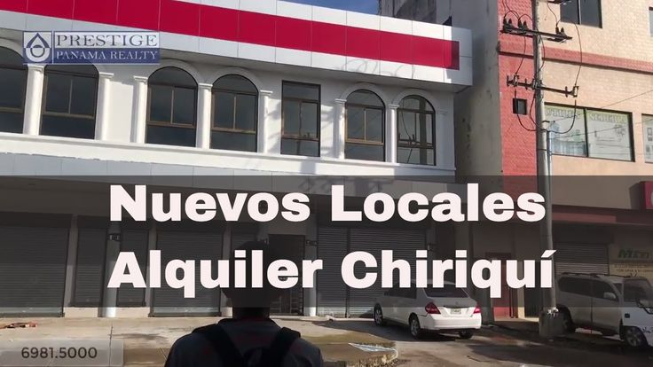 NUEVOS Locales comerciales en el centro de David. Chiriquí Prestige Pana...