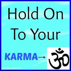 Hold on to Your Karma – Healthy Helper