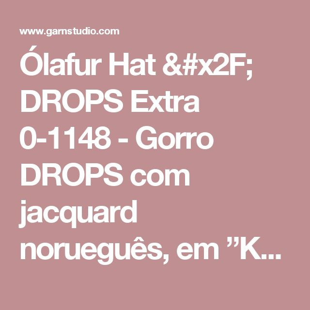 "Ólafur Hat / DROPS Extra 0-1148 - Gorro DROPS com jacquard norueguês, em ""Karisma"". - Modelo gratuito de DROPS Design"