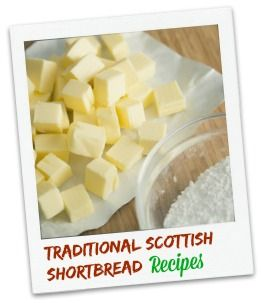 Traditional Scottish Shortbread recipes that make a mouth-wateringly delicious treat!