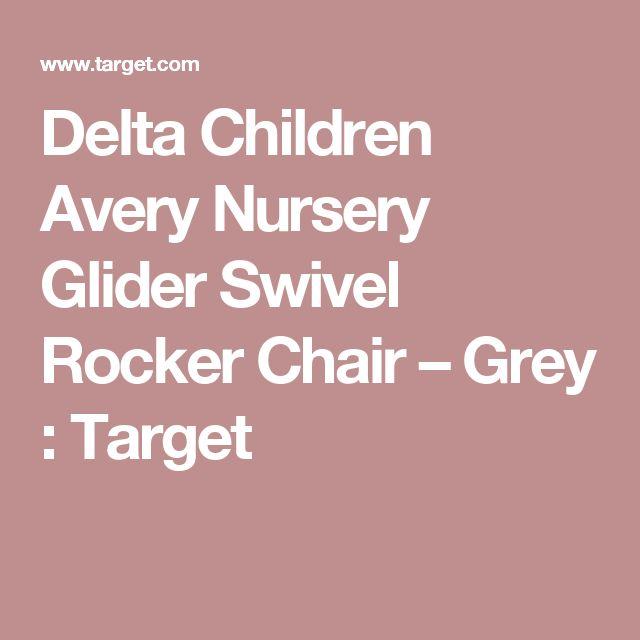 Delta Children Avery Nursery Glider Swivel Rocker Chair – Grey : Target