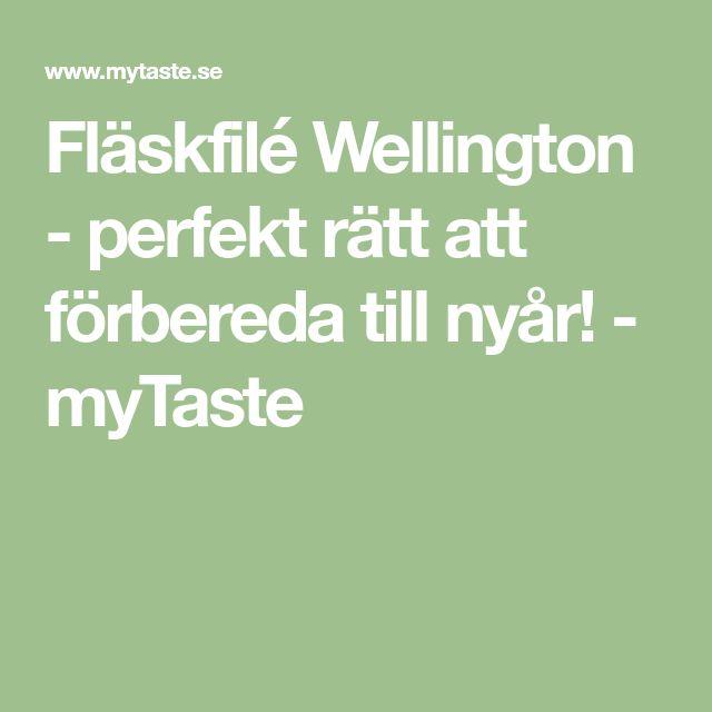 Fläskfilé Wellington - perfekt rätt att förbereda till nyår! - myTaste