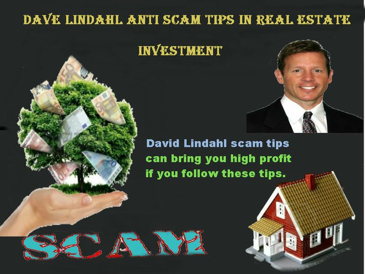 Follow Dave Lindahl scam tips it will help you to make higher position in your business level.