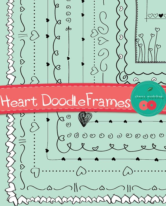 Heart Doodle Frames  These are some beautiful doodle borders that will embellish your every creative project. Perfect for St Valentine's Day, wedding, bridal shower, party decor.