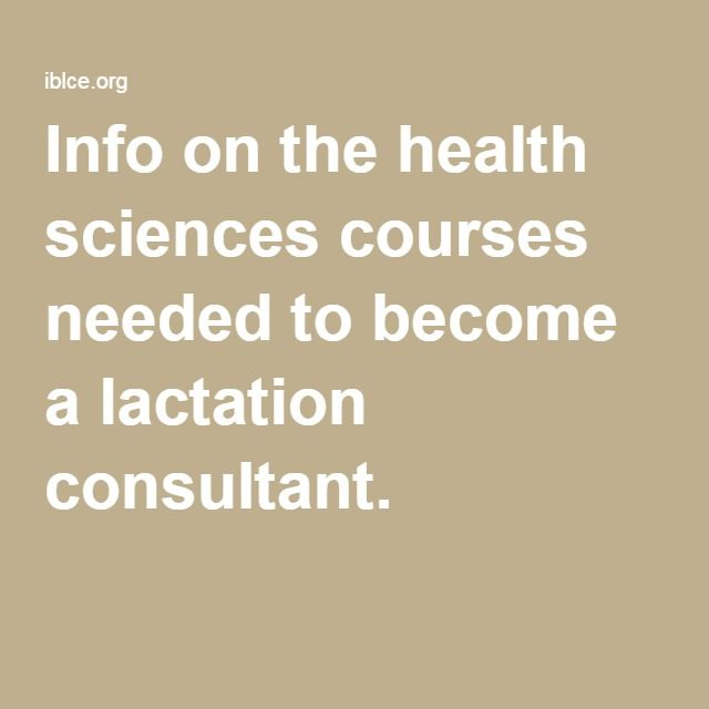 Info on the health sciences courses needed to become a lactation consultant.