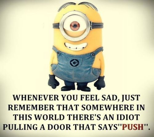 Remember, sad push door! 。◕‿◕。 See my Despicable Me Minions pins https://www.pinterest.com/search/my_pins/?q=minions The hottest Group board on Pinterest! https://www.pinterest.com/busyqueen4u/pinterest-group-u-pin-it-here/