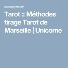 Tarot :: Méthodes tirage Tarot de Marseille   Unicorne