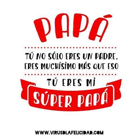 """351 Likes, 2 Comments - VirusDLaFelicidad (@virusdlafelicidad) on Instagram: """"Papá tú no eres sólo un padre, eres muchísimo más que eso. ¡Tú eres mi súper papá!  Feliz día del…"""""""
