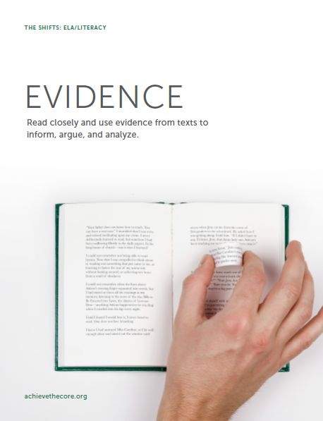 Evidence: Read closely and use evidence from texts to inform, argue, and analyze. #Shifts #CommonCore