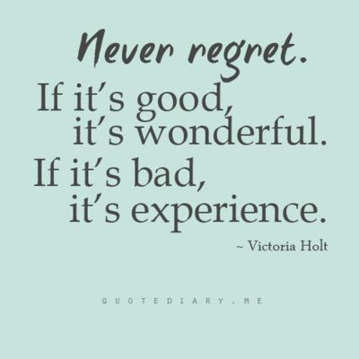 never regretLife Quotes, Remember This, Inspiration, Life Lessons, Wisdom, Life Mottos, No Regret, Living, True Stories