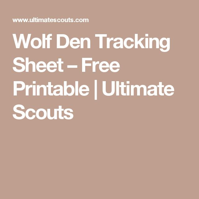 Wolf Den Tracking Sheet – Free Printable | Ultimate Scouts
