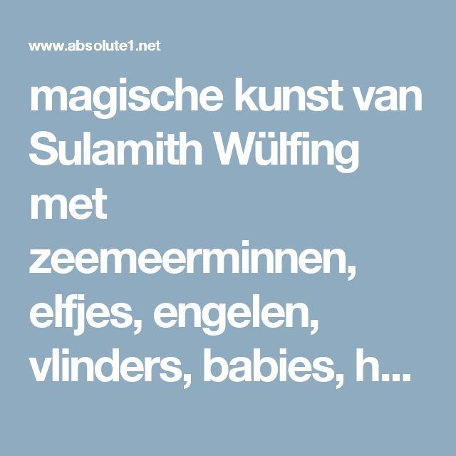 magische kunst van Sulamith Wülfing met zeemeerminnen, elfjes, engelen, vlinders,  babies, het elfenrijk, geheimen van transformatie, moederschap en schepping