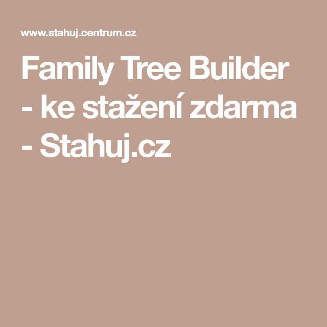 Family Tree Builder - ke stažení zdarma - Stahuj.cz