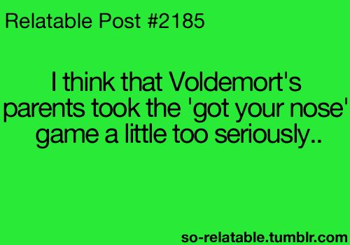 harry potter humor | harry potter funny jokes joke voldemort OPT got your nose so ...
