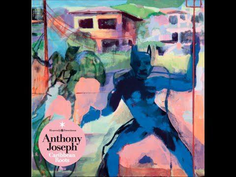 Anthony Joseph - Neckbone - YouTube