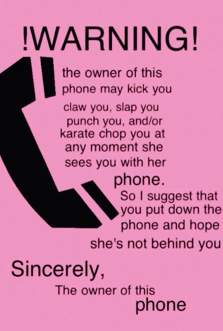 Donu0027t Touch My Phone Rant