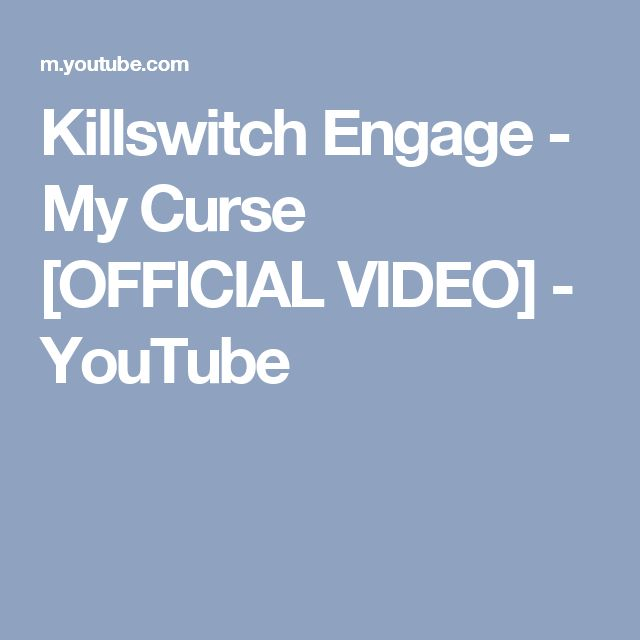 Killswitch Engage - My Curse [OFFICIAL VIDEO] - YouTube