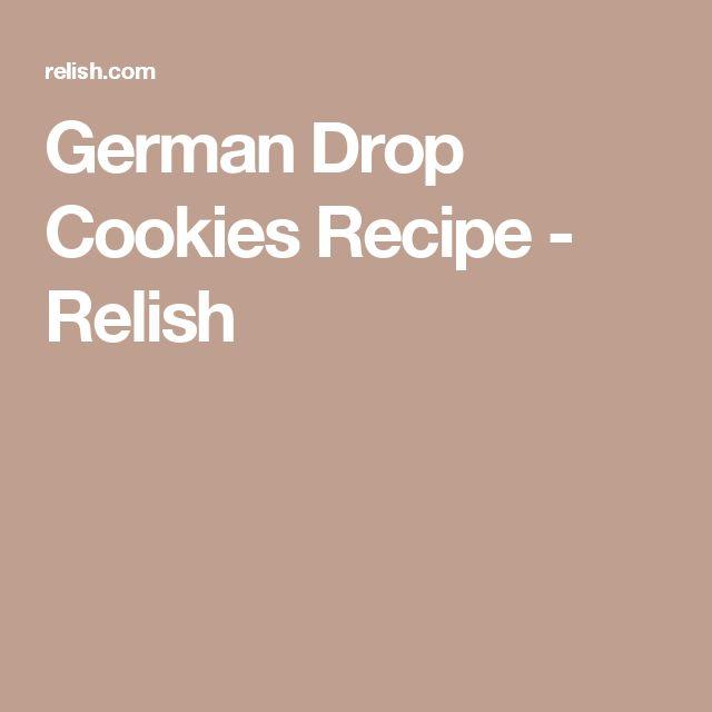 German Drop Cookies Recipe - Relish