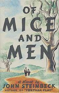 Of Mice And Men.  A short but not so sweet story...  Set in California during the Great Depression