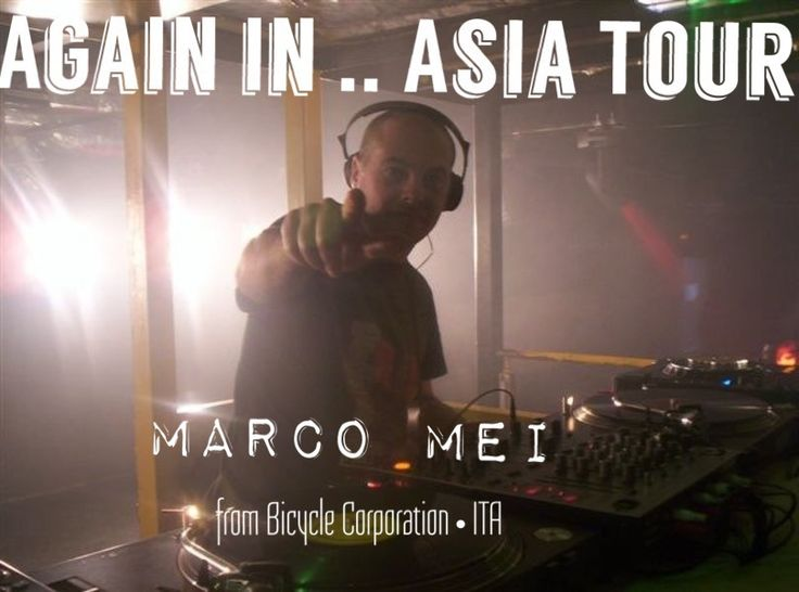 Marco Mei from Bicycle Corporation ' Again in ... Asia Tour   10/23 Taipei 10/31 Under 200 ( secret location ) 11/6 Saigon 11/7 Siem Reap ( exclusive gig) 13/11 Da Nang 14/11 Hoi An 15/11 Tba 19/11 Halfmoon Koh Phangan (http://www.halfmoonfestival.com/) 11/21 Bangkok tba 11-24 Koh Chang 12/12 Nha Trang  More gigs will be announced soon