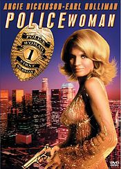 Police Woman is an American television police drama starring Angie Dickinson that ran on NBC for four seasons, from September 13, 1974, to March 29, 1978.