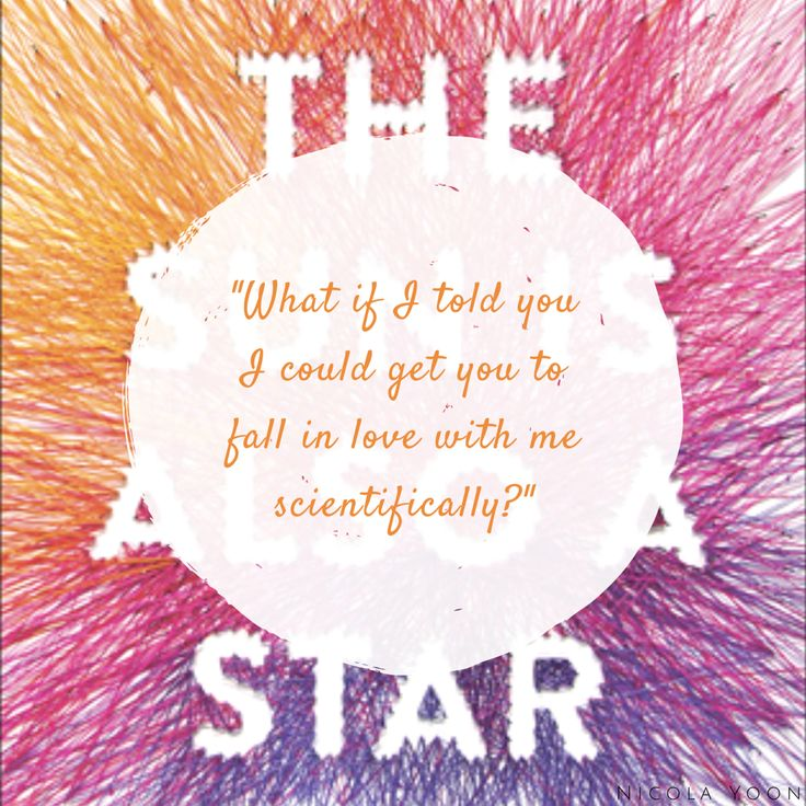 """The Sun Is Also a Star by Nicola Yoon   """"'What if I told you I could get you to fall in love with me scientifically?'"""""""