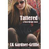 Tattered: (A Misfit McCabe Novel) (Paperback)By LK Gardner-Griffie