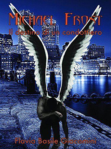 Michael Frost di Flavia Basile Giacomini, http://www.amazon.it/dp/B010CHZ8GG/ref=cm_sw_r_pi_dp_QN71vb0X5ZXZ2