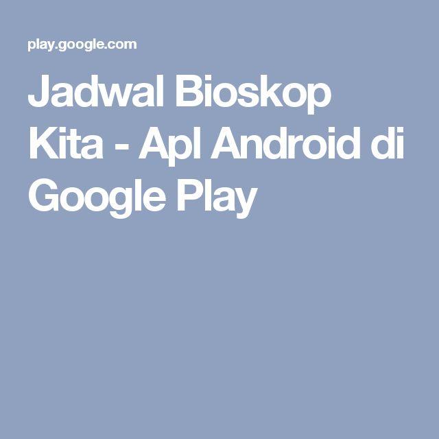 Jadwal Bioskop Kita - Apl Android di Google Play