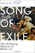 Song of Exile: The Enduring Mystery of Psalm 137