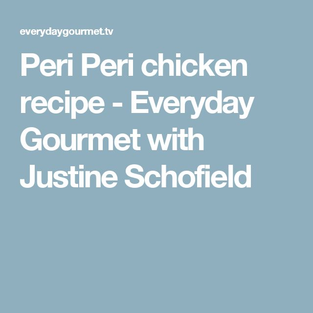 Peri Peri chicken recipe - Everyday Gourmet with Justine Schofield
