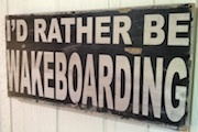I'd Rather Be Wake Boarding Sign
