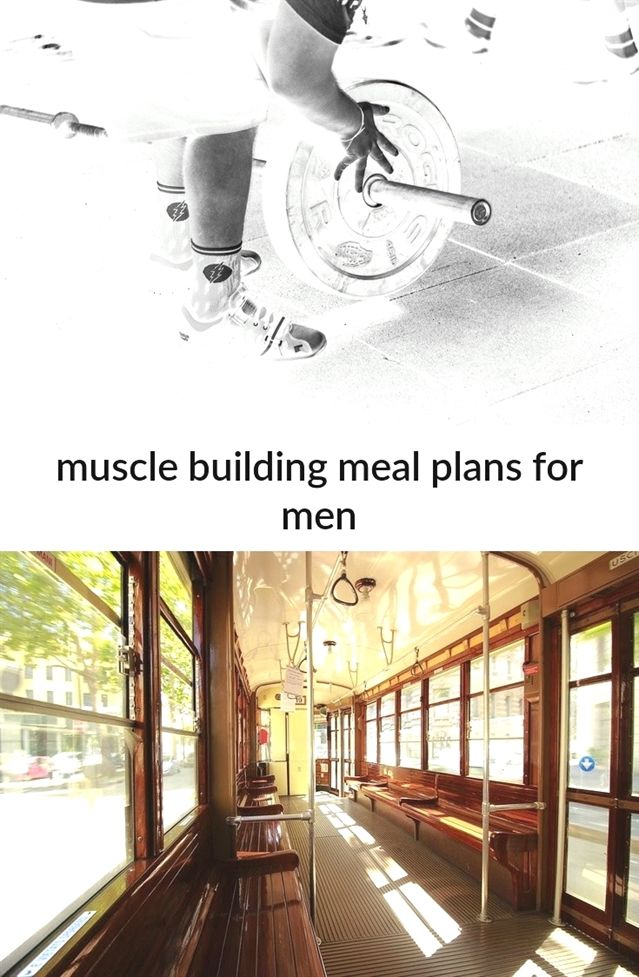 muscle building meal plans for men_360_20181102082623_51 #muscle