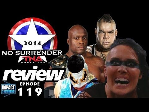 Impact Wrestling 9-17-14 Review: No Surrender 2014 Fallout! Brodus Clay Joins TNA! Episode No. 119 | Entertainment | Talk