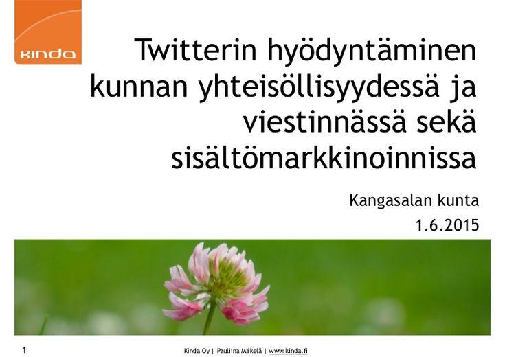Pauliina Mäkelä: Twitterin hyödyntäminen kunnan yhteisöllisyydessä ja viestinnässä sekä sisältömarkkinoinnissa (1.6.2015)