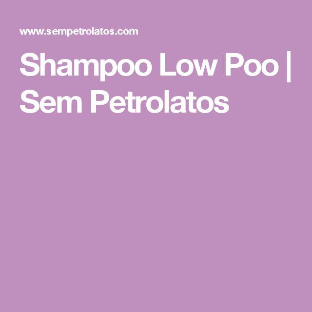 Shampoo Low Poo | Sem Petrolatos