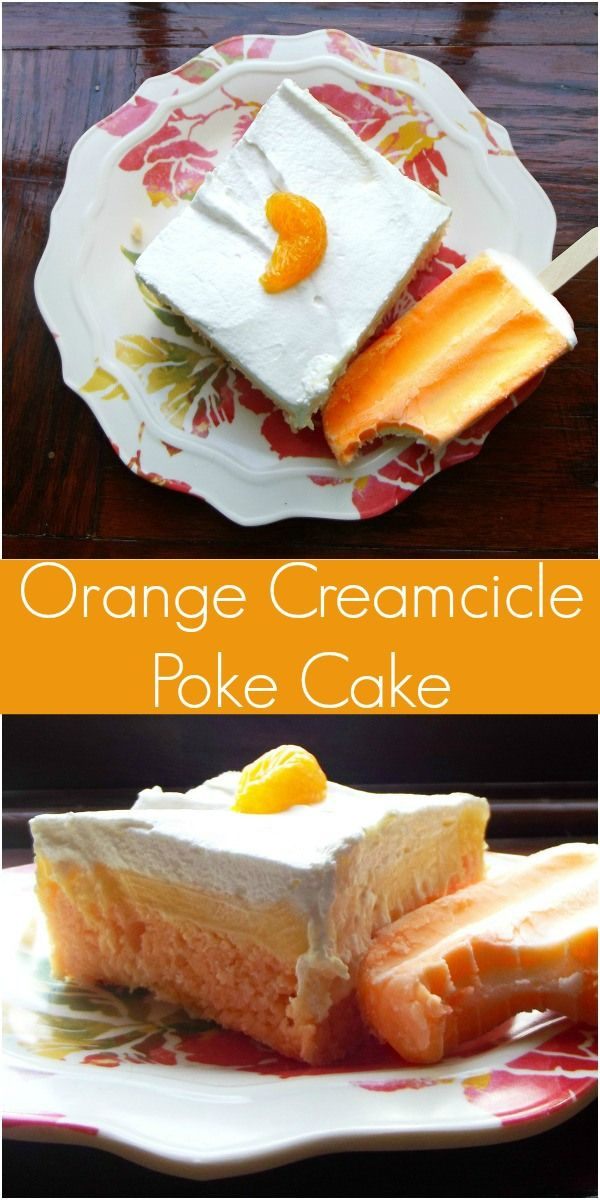 Orange Creamcicle Poke Cake Cool and creamy, this dessert tastes just like summer and is super easy to make!