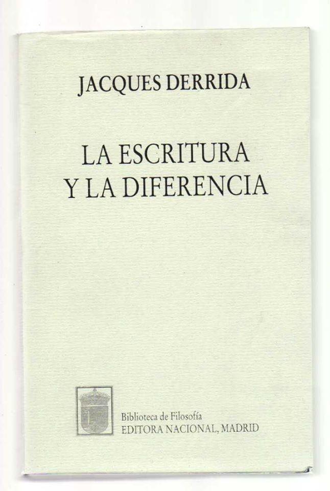 """""""La escritura y la diferencia"""" de Jacques #Derrida  Biblioteca de #filosofía, Edit Nacional Madrid  Para ver libro en pdf:  http://filosinsentido.files.wordpress.com/2013/06/derrida-jacques-la-escritura-y-la-diferencia_ocr.pdf"""