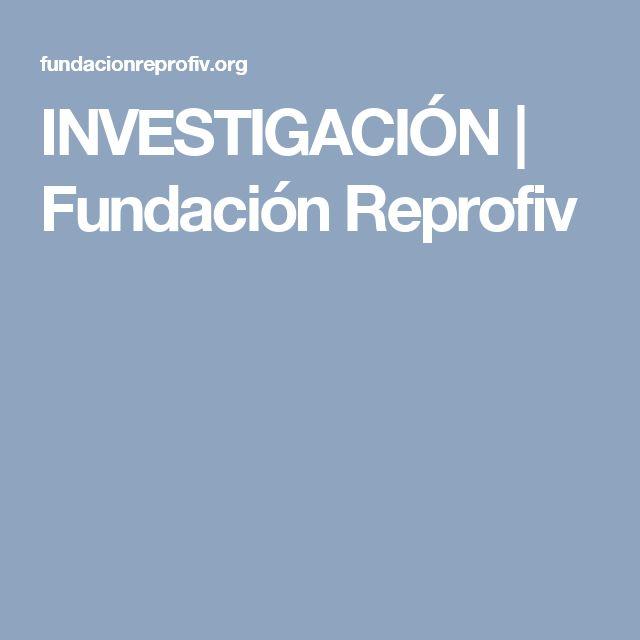 INVESTIGACIÓN | Fundación Reprofiv