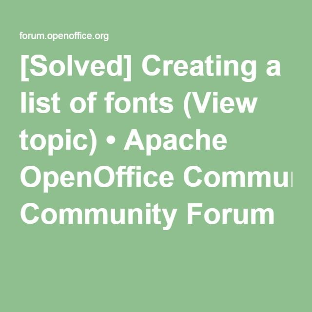 [Solved] Creating a list of fonts (View topic) • Apache OpenOffice Community Forum
