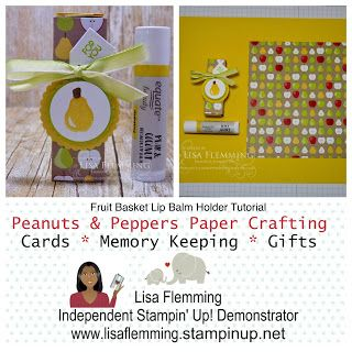 Peanuts and Peppers Papercrafting: Tuesday Tutorial - Fruit Basket Lip Balm Holder Tutorial