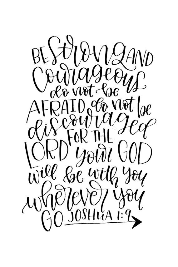 "Joshua 1:9 - ""Be Strong and Courageous do not be afraid, do not be discouraged, for the Lord your God will be with you wherever you go."" Bible Verse Printable by MiniPress on Etsy"