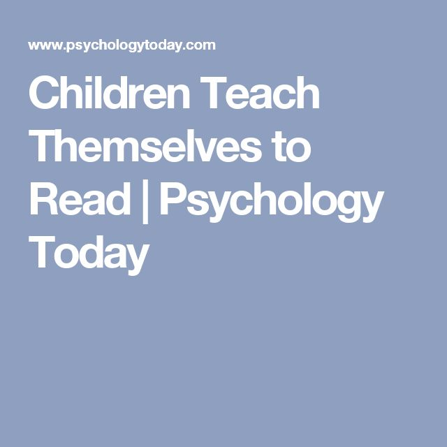 Children Teach Themselves to Read | Psychology Today
