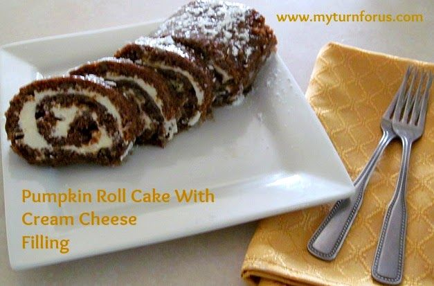 My Turn for us: Pumpkin Roll Cake With Cream Cheese Filling