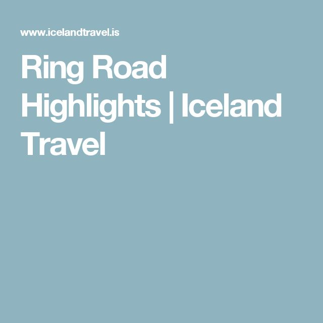 Ring Road Highlights | Iceland Travel