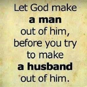 quotes about true deliverance from a boy to a man to a Godly husband -