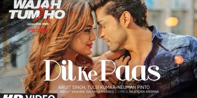 We are providing you Dil Ke Paas Lyrics is a 2 Dec (2016) Bollywood Hindi Movie song. The singer of