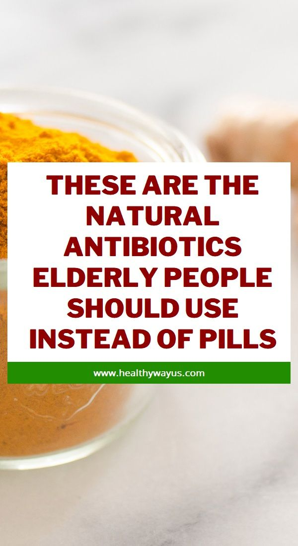 These Are The Natural Antibiotics Elderly People Should Use Instead Of Pills Herbal Remedies Herbal Cure Natural Cold Remedies
